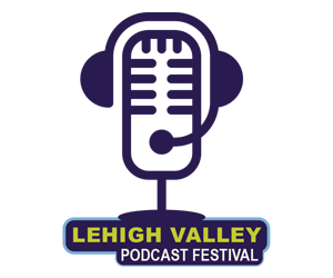 Lehigh Valley Podcast Festival